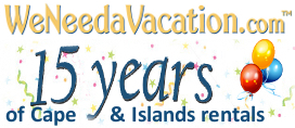 WeNeedaVacation.com is celebrating 15 years of Cape & Islands vacation rentals.